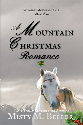 A Mountain Christmas Romance (Wyoming Mountain Tales #4) Cover Image