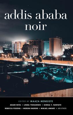 Addis Ababa Noir (Akashic Noir) Cover Image