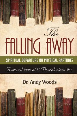 The Falling Away: Spiritual Departure or Physical Rapture?: A Second Look at 2 Thessalonians 2:3 Cover Image