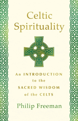 Celtic Spirituality: An Introduction to the Sacred Wisdom of the Celts Cover Image