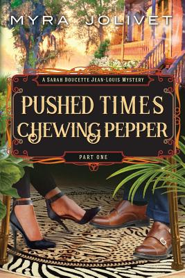 Pushed Times, Chewing Pepper: Sarah's Story Cover Image