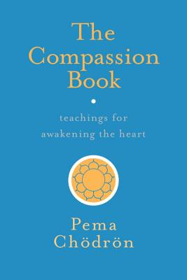 The Compassion Book: Teachings for Awakening the Heart Cover Image