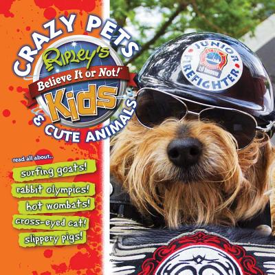 Ripley's:   Crazy Pets and Cute Animals (Fun Facts #1) Cover Image