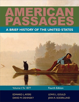 American Passages: A History of the United States, Volume 1: To 1877, Brief Cover Image