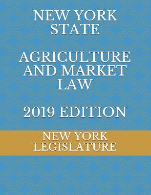 New York State Agriculture and Market Law 2019 Edition Cover Image