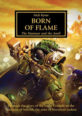 Born of Flame (The Horus Heresy): The Hammer and the Anvil Cover Image