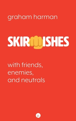 Skirmishes: With Friends, Enemies, and Neutrals Cover Image