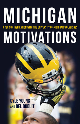 Michigan Motivations: A Year of Inspiration with the University of Michigan Wolverines Cover Image
