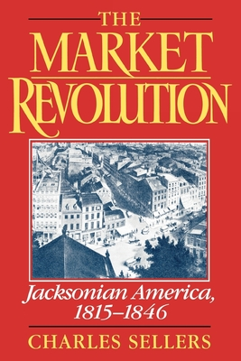 The Market Revolution: Jacksonian America, 1815-1846 Cover Image