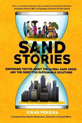 Sand Stories: Surprising Truths about the Global Sand Crisis and the Quest for Sustainable Solutions Cover Image