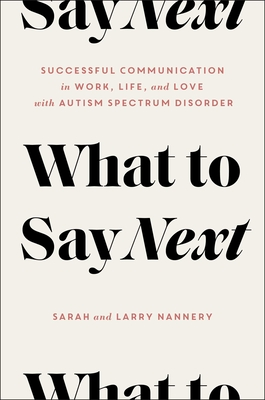What to Say Next: Successful Communication in Work, Life, and Love—with Autism Spectrum Disorder Cover Image