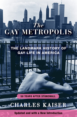 The Gay Metropolis: The Landmark History of Gay Life in America Cover Image