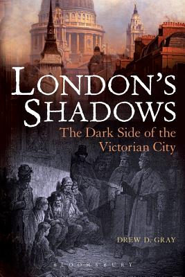 London's Shadows: The Dark Side of the Victorian City Cover Image