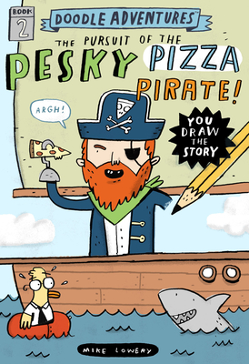 Doodle Adventures: The Pursuit of the Pesky Pizza Pirate! Cover Image