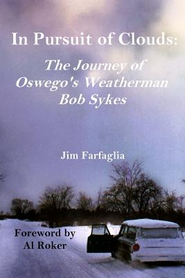 In Pursuit of Clouds: The Journey of Oswego's Weatherman Bob Sykes Cover Image