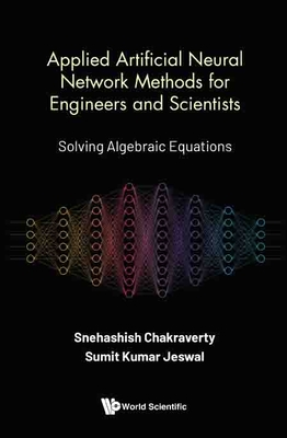 Applied Artificial Neural Network Methods for Engineers and Scientists: Solving Algebraic Equations Cover Image
