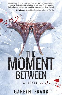The Moment Between: A Psychological Thriller That Brings Death to Life Cover Image