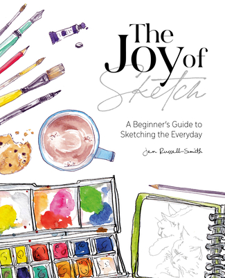 The Joy of Sketch: A Beginner's Guide to Sketching the Everyday Cover Image