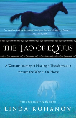 The Tao of Equus: A Woman's Journey of Healing and Transformation Through the Way of the Horse Cover Image