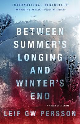 Between Summer's Longing and Winter's End: The Story of a Crime (1) (Story of a Crime Series) Cover Image
