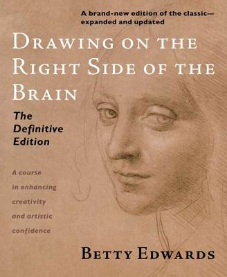 Drawing on the Right Side of the Brain: The Definitive, 4th Edition Cover Image