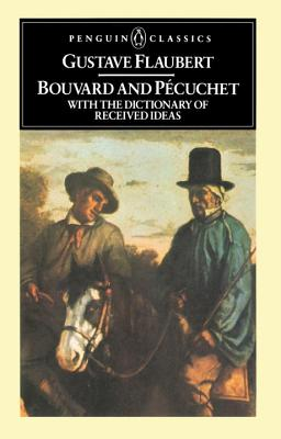 Bouvard and Pecuchet: With the Dictionary of Received Ideas Cover Image