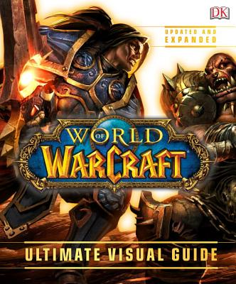 World of Warcraft: Ultimate Visual Guide, Updated and Expanded cover image