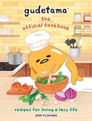 Gudetama: The Official Cookbook: Recipes for Living a Lazy Life cover