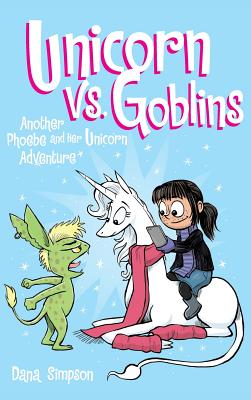 Unicorn vs. Goblins: Another Phoebe and Her Unicorn Adventure Cover Image