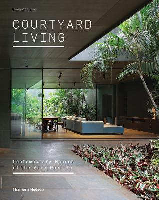 Courtyard Living: Contemporary Houses of the Asia-Pacific Cover Image