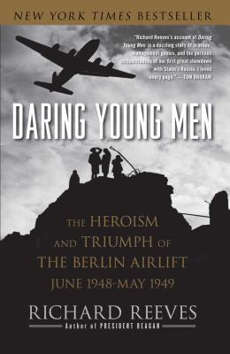 Daring Young Men: The Heroism and Triumph of The Berlin Airlift-June 1948-May 1949 Cover Image