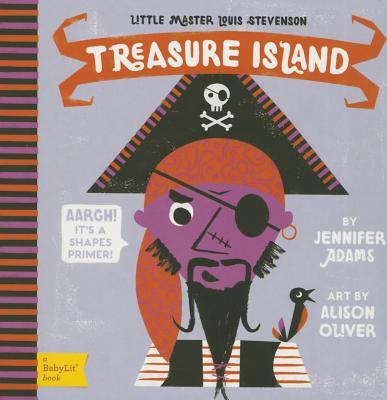 Treasure Island: A Babylit(r) Shapes Primer (BabyLit Books) Cover Image