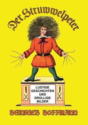 Der Struwwelpeter: Lustige Geschichten und Drollige Bilder Cover Image