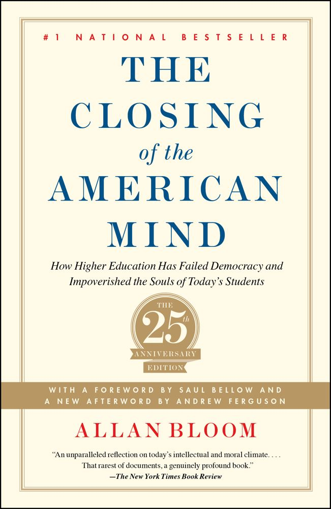 Closing of the American Mind: How Higher Education Has Failed Democracy and Impoverished the Souls of Today's Students Cover Image