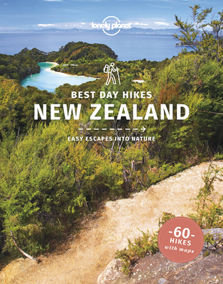 Lonely Planet Best Day Hikes New Zealand 1 Cover Image