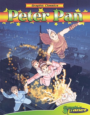 Peter Pan [With Hardcover Book] (Graphic Classics) Cover Image