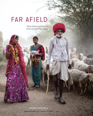 Far Afield: Rare Food Encounters from Around the World Cover Image