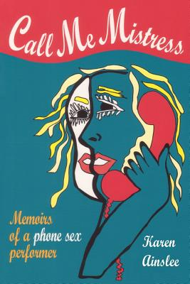 Call Me Mistress: Memiors of a Phone Sex Performer Cover Image