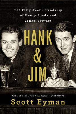 Hank and Jim: The Fifty-Year Friendship of Henry Fonda and James Stewart Cover Image