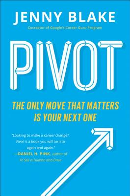 Pivot: The Only Move That Matters Is Your Next One Cover Image