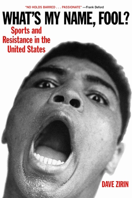 What's My Name, Fool?: Sports and Resistance in the United States Cover Image