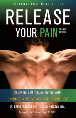 Release Your Pain - Resolving Soft Tissue Injuries with Exercise and Active Release Techniques Cover Image