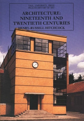 Architecture: Nineteenth and Twentieth Centuries, Fourth Edition (The Yale University Press Pelican History of Art Series) Cover Image