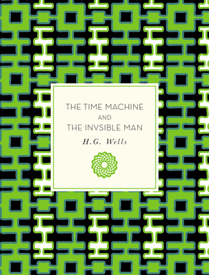 The Time Machine and The Invisible Man (Knickerbocker Classics) Cover Image