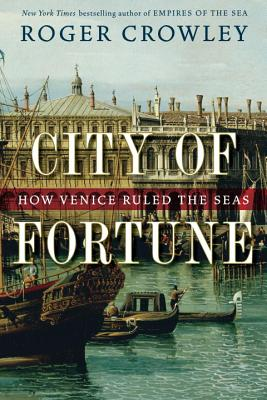 City of Fortune: How Venice Ruled the Seas Cover Image