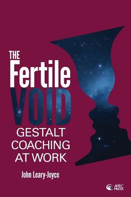 Fertile Void: Gestalt Coaching at Work Cover Image