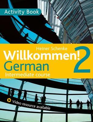 Willkommen! 2 German Intermediate course: Activity Book Cover Image