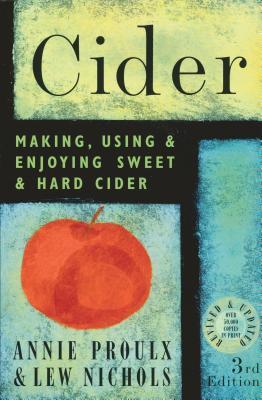 Cider: Making, Using & Enjoying Sweet & Hard Cider, 3rd Edition Cover Image