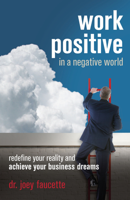 Cover for Work Positive in a Negative World