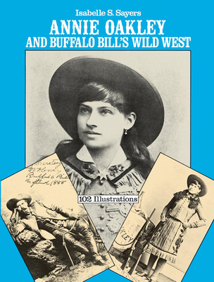 Annie Oakley and Buffalo Bill's Wild West Cover Image